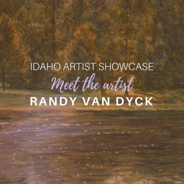 Randy Van Dyck: September 2018 Artist of the Month